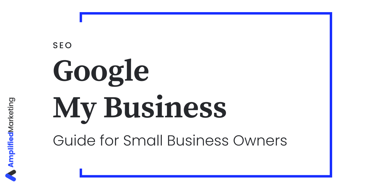 Google My Business Ultimate Guide