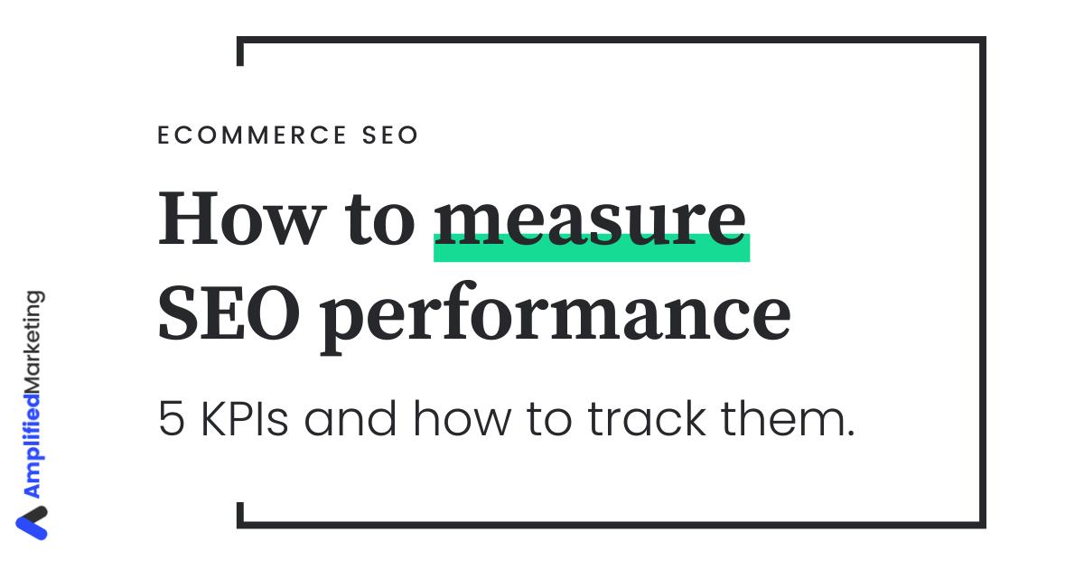 How to measure SEO performance - 5 key KPIs