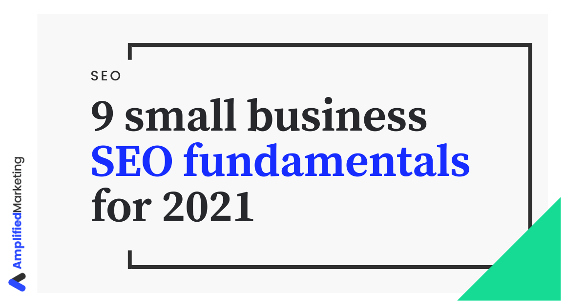 SEO fundamentals for small business in 2021